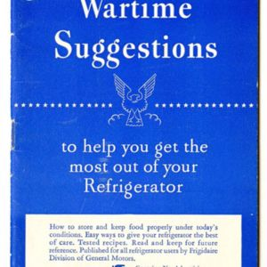 Wartime Suggestions to help you get the most out of your Refrigerator