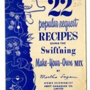 22 Popular Request Recipes Using the Swift'ning Make-Your-Own Mix