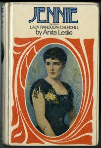 Jennie : The Life of Lady Randolph Churchill