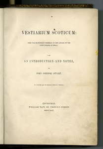 Vestiarium scoticum : from the manuscript formerly in the library of the Scots college at Douay / With an introduction and notes, by John Sobieski Stuart