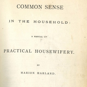 Common Sense in the Household: A Manual to Practical Housewifery