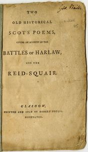 <p>Two Old Historical Scots Poems, Giving an Account of the Battles of Harlaw, and the Reid-Square</p>