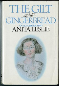 The Gilt and the Gingerbread: An Autobiography